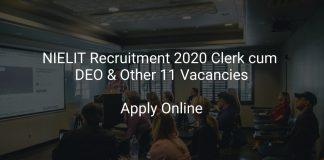 NIELIT Recruitment 2020 Clerk cum DEO & Other 11 Vacancies