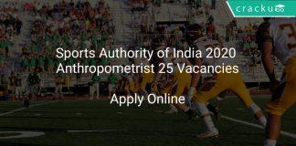 Sports Authority of India 2020 Anthropometrist 25 Vacancies