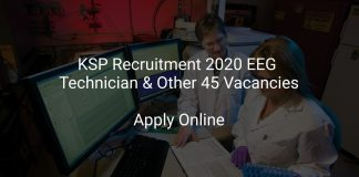 KSP Recruitment 2020 EEG Technician & Other 45 Vacancies