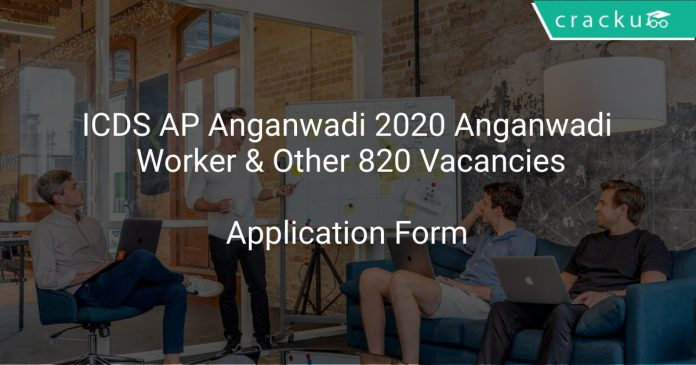 ICDS AP Anganwadi 2020 Anganwadi Worker & Other 820 Vacancies