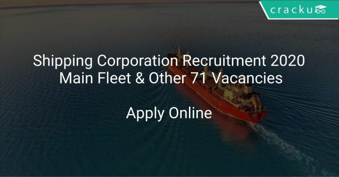 Shipping Corporation Recruitment 2020 Main Fleet & Other 71 Vacancies
