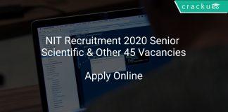 NIT Recruitment 2020 Senior Scientific & Other 45 Vacancies