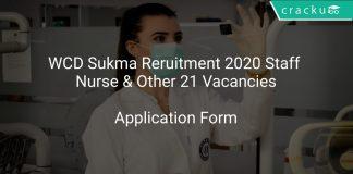 WCD Sukma Reruitment 2020 Staff Nurse & Other 21 Vacancies