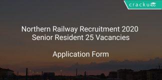 Northern Railway Recruitment 2020 Senior Resident 25 Vacancies