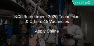 NCL Recruitment 2020 Technician & Others 45 Vacancies