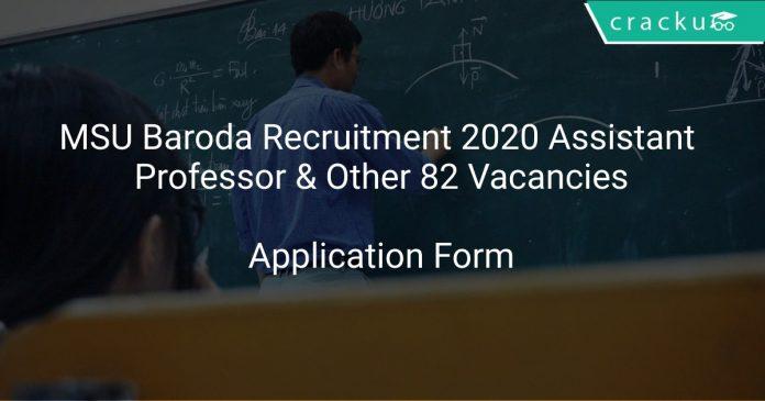 MSU Baroda Recruitment 2020 Assistant Professor & Other 82 Vacancies