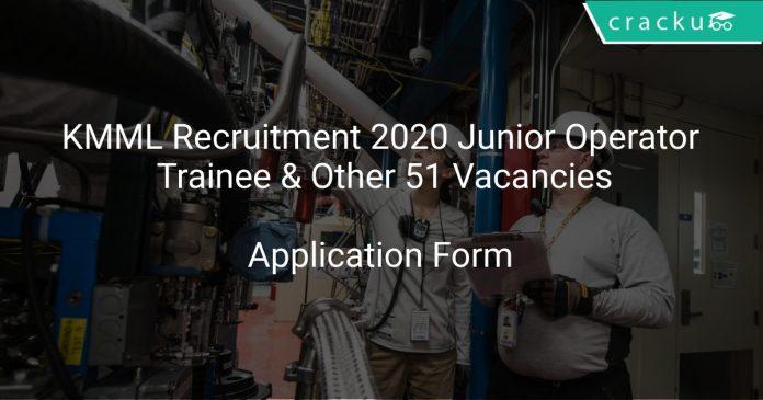 KMML Recruitment 2020 Junior Operator Trainee & Other 51 Vacancies