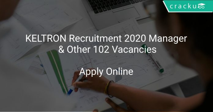 KELTRON Recruitment 2020 Manager & Other 102 Vacancies