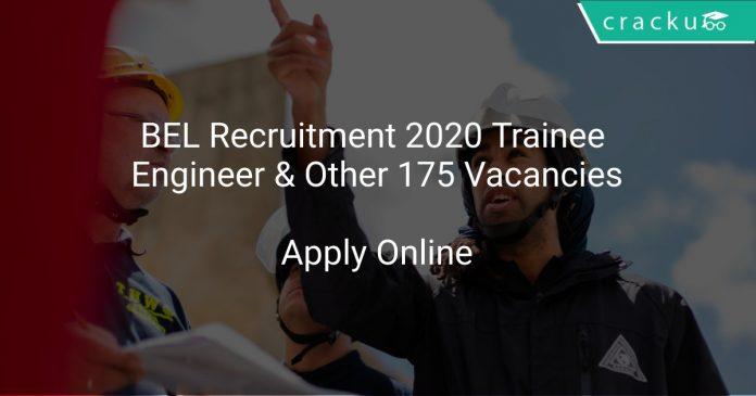 BEL Recruitment 2020 Trainee Engineer & Other 175 Vacancies