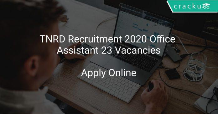 TNRD Recruitment 2020 Office Assistant 23 Vacancies