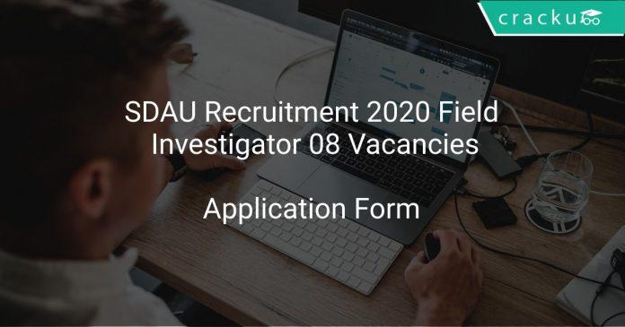 SDAU Recruitment 2020 Field Investigator 08 Vacancies