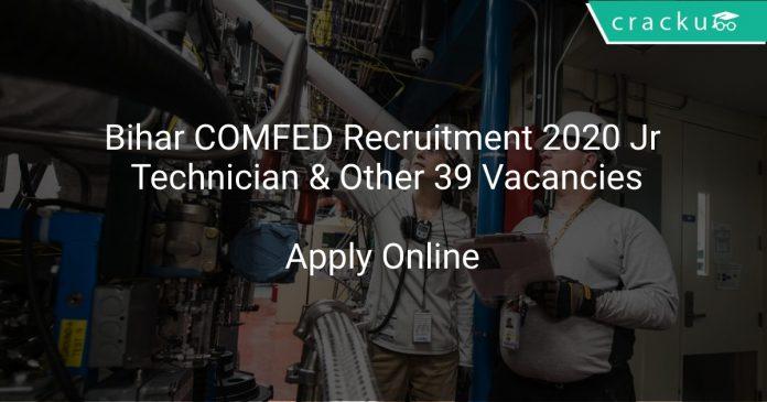 Bihar COMFED Recruitment 2020 Jr Technician & Other 39 Vacancies