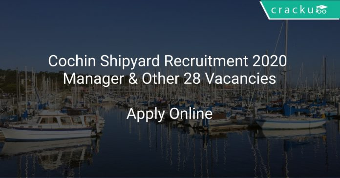 Cochin Shipyard Recruitment 2020 Manager & Other 28 Vacancies