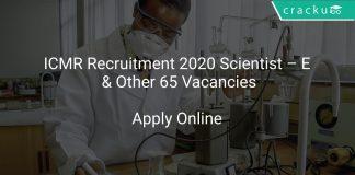 ICMR Recruitment 2020 Scientist – E & Other 65 Vacancies