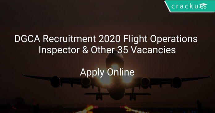 DGCA Recruitment 2020 Flight Operations Inspector & Other 35 Vacancies