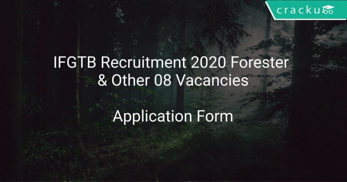 IFGTB Recruitment 2020 Forester & Other 08 Vacancies
