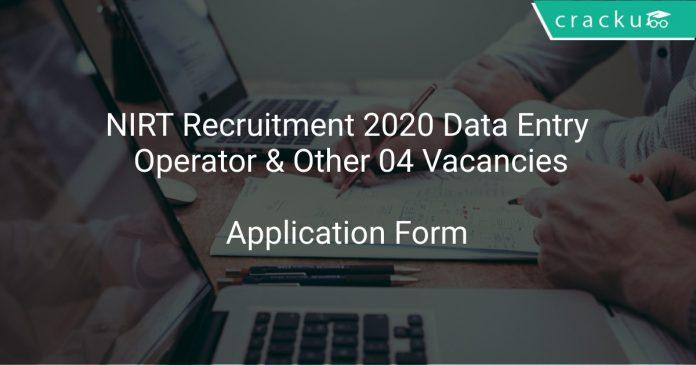 NIRT Recruitment 2020 Data Entry Operator & Other 04 Vacancies
