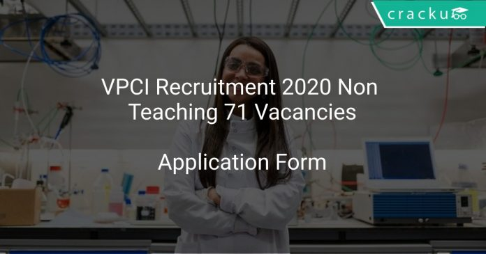 VPCI Recruitment 2020 Non Teaching 71 Vacancies