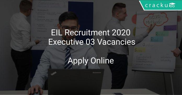 EIL Recruitment 2020 Executive 03 Vacancies