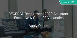 RECPDCL Recruitment 2020 Assistant Executive & Other 03 Vacancies