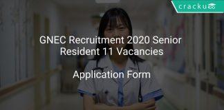 GNEC Recruitment 2020 Senior Resident 11 Vacancies