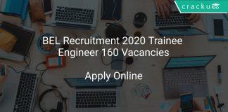 BEL Recruitment 2020 Trainee Engineer 160 Vacancies