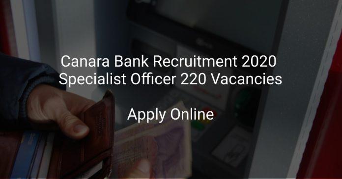 Canara Bank Recruitment 2020 Specialist Officer 220 Vacancies