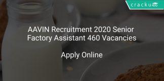 AAVIN Recruitment 2020 Senior Factory Assistant 460 Vacancies