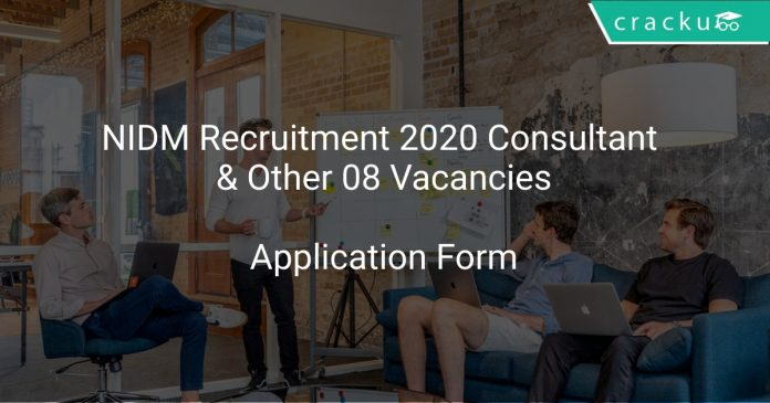 NIDM Recruitment 2020 Consultant & Other 08 Vacancies