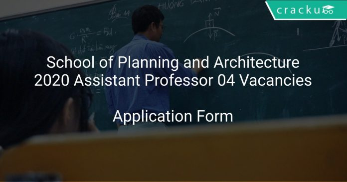 School of Planning and Architecture Recruitment 2020 Assistant Professor 04 Vacancies