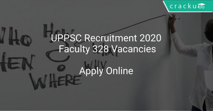 UPPSC Recruitment 2020 Faculty 328 Vacancies