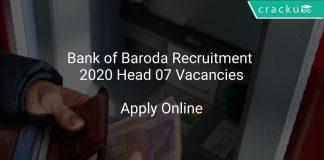Bank of Baroda Recruitment 2020 Head 07 Vacancies