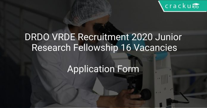 DRDO VRDE Recruitment 2020 Junior Research Fellowship 16 Vacancies