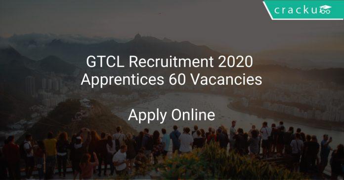 GTCL Recruitment 2020 Apprentices 60 Vacancies