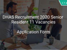 DHAS Recruitment 2020 Senior Resident 11 Vacancies
