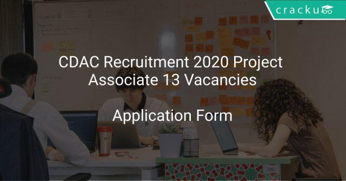 CDAC Recruitment 2020 Project Associate 13 Vacancies