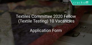 Textiles Committee 2020 Fellow (Textile Testing) 10 Vacancies