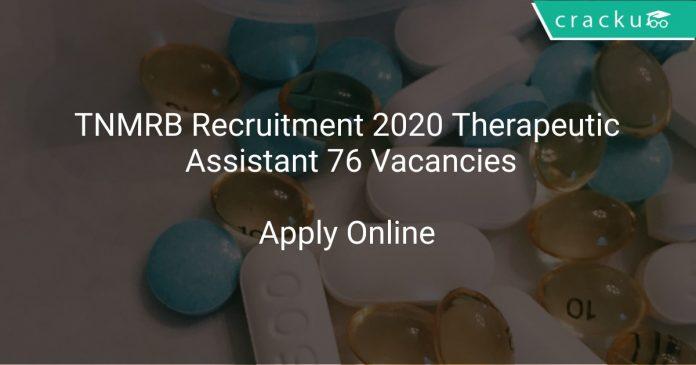 TNMRB Recruitment 2020 Therapeutic Assistant 76 Vacancies
