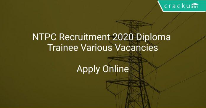 NTPC Recruitment 2020 Diploma Trainee Various Vacancies