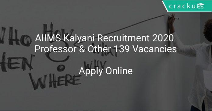 AIIMS Kalyani Recruitment 2020 Professor & Other 139 Vacancies