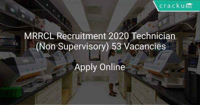 MRRCL Recruitment 2020 Technician (Non Supervisory) 53 Vacancies