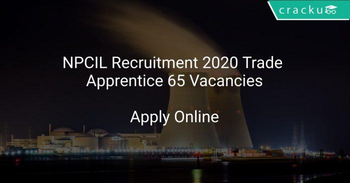 NPCIL Recruitment 2020 Trade Apprentice 65 Vacancies