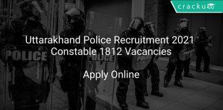 Uttarakhand Police Recruitment 2021 Constable 1812 Vacancies