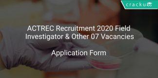 ACTREC Recruitment 2020 Field Investigator & Other 07 Vacancies