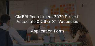 CMERI Recruitment 2020 Project Associate & Other 31 Vacancies