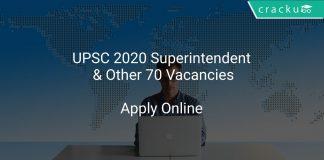 UPSC Recruitment 2020 Superintendent & Other 70 Vacancies