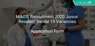 MAIDS Recruitment 2020 Junior Resident Dental 15 Vacancies