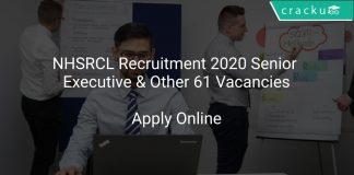 NHSRCL Recruitment 2020 Senior Executive & Other 61 Vacancies