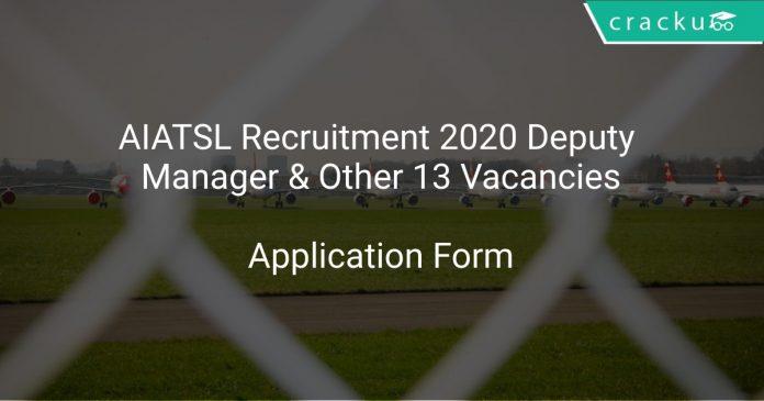 AIATSL Recruitment 2020 Deputy Manager & Other 13 Vacancies