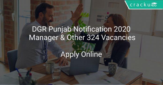 DGR Punjab Notification 2020 Manager & Other 324 Vacancies
